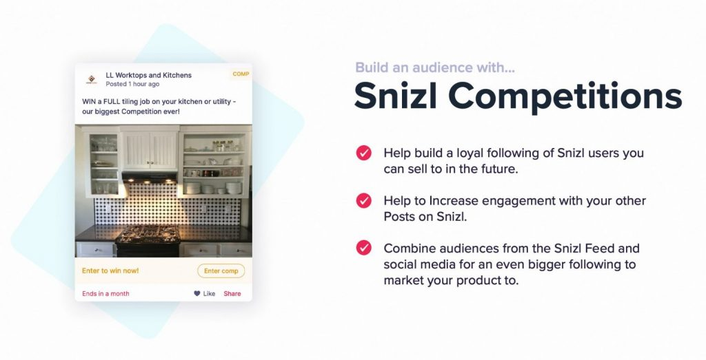 Snizl competitions allow you to gain more followers and then advertise to that market you've built.
